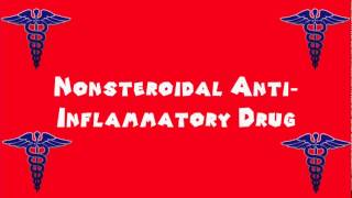 Pronounce Medical Words ― Nonsteroidal Anti―Inflammatory Drug