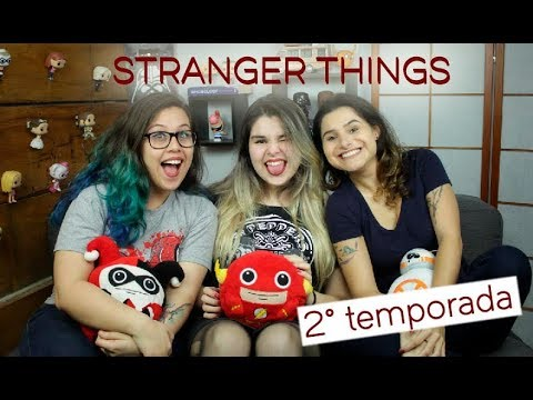 STRANGER THINGS - EXPECTATIVAS PARA A 2a TEMPORADA feat. Alice Aquino e Nathalie Martins