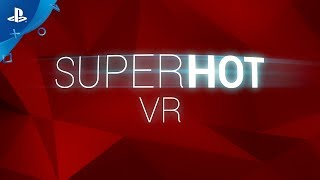 SUPERHOT VR - PSVR Accolades Trailer | E3 2017