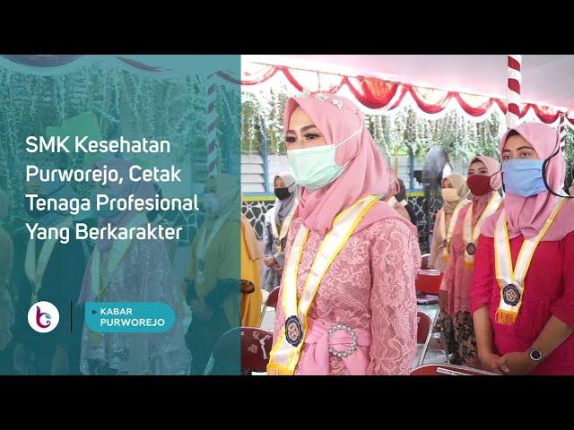 SMK Kesehatan Purworejo, Cetak Tenaga Profesional Yang Berkarakter