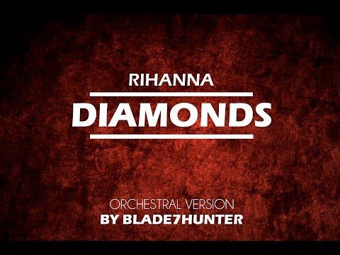 Rihanna - Diamonds [Orchestral version by Blade7hunter]