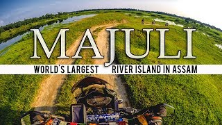 Majuli Island | World's Largest River Island | Assam | Brahmaputra River |