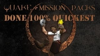 Quake & Mission Packs Done 100% Quickest - Epsilon Edition