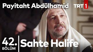 Payitaht Abdülhamid 42. bölüm - Sahte Halife