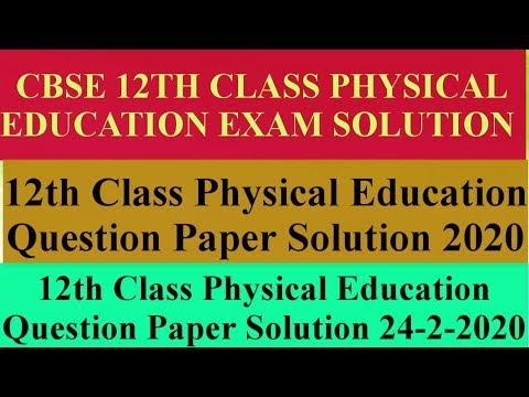 CBSE 12TH CLASS PHYSICAL EDUCATION QUESTION PAPER SOLUTION FEB 2020
