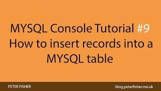 MYSQL Console Tutorial #9 How to insert records into a MYSQL table