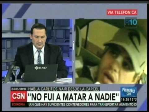 C5N - POLICIALES: ENTREVISTA A CARLITOS NAIR DESDE LA CARCEL