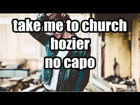 take me to church hozier lyrics and chords - YouTube