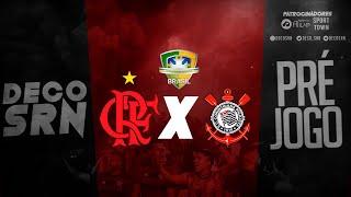 Pré Jogo - Flamengo x Corinthians - direto Arena Corinthians