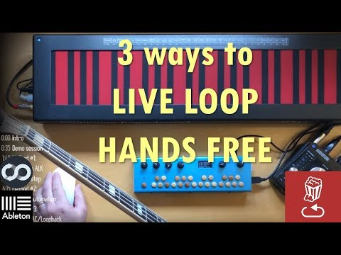 3 ways to LIVE LOOP HANDS FREE using Ableton and ZenAudio