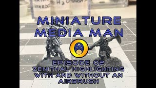 Episode 02- Zenithal HL with and without Airbrush