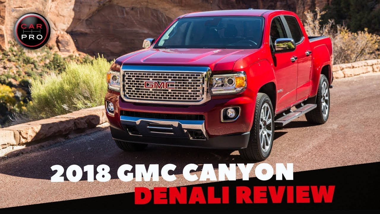 2018 Gmc Canyon V6 Denali Test Drive And Review Youtube