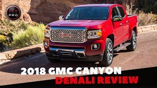 2018 GMC Canyon V6 Denali Test Drive and Review