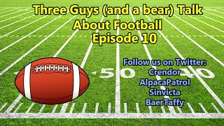 Three Guys Talk About Football - NFL Week 10: 2018