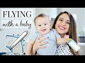 10 Tips For Flying With A Baby! My Traveling Hacks & Tips | Justine Marie