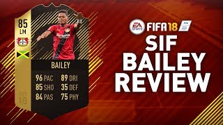 UPGRADED SIF BAILEY (85) REVIEW!! FIFA 18 UPGRADED SIF BAILEY PLAYER REVIEW