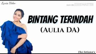 AULIA DA - BINTANG TERINDAH (Lyrics Video)