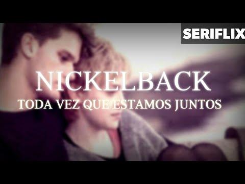 "Nickelback: ""Every Time We're Together"" [Legendado]"