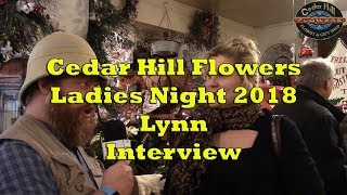 Cedar Hill Flowers Ladies Night 2018 - Lynn Interview
