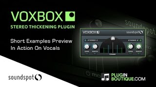 VoxBox - In Action On Vocals - Vocal Widening Plugin By SoundSpot