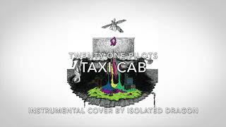 Taxi Cab - Instrumental Cover - Twenty One Pilots