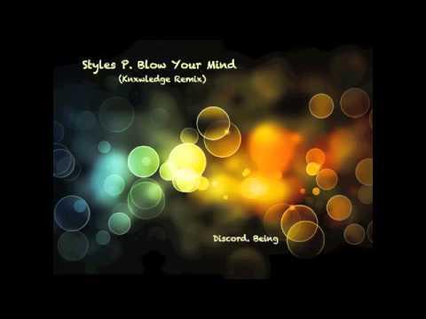 Style P. - Blow Your Mind (Knxwledge Remix)