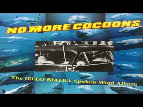 Jello Biafra - No More Cocoons (Full Album)