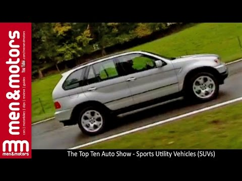 The Top Ten Auto Show - Sports Utility Vehicles (SUVs)