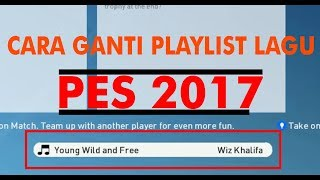 Gambar cover Cara Mengganti  Playlist Musik PES 2017 | Mudah