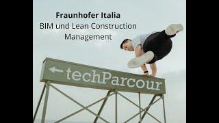 Fraunhofer Italia - BIM und Lean Construction Management