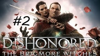"""""""Dishonored: The Brigmore Witches"""", HD walkthrough (MA), Level 2: A Stay of Execution For Lizzy"""