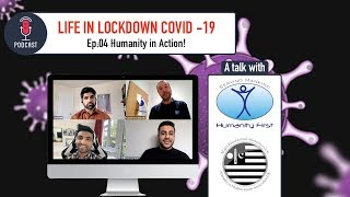 Life in the Lockdown: Humanity in Action! Ep:04