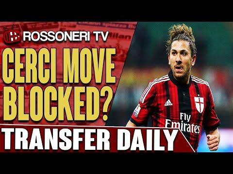 Cerci Move Blocked? | AC Milan Transfer Daily | Rossoneri TV