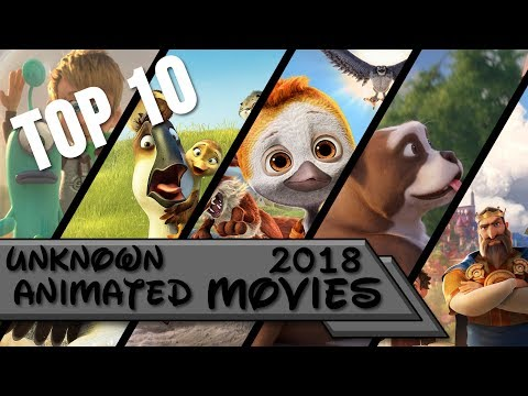 Top 10   Unknown Animated Movies Of 2018