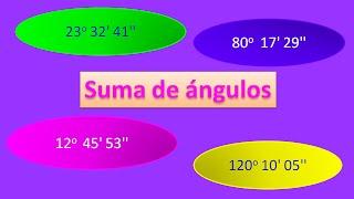 Suma de ángulos con grados, minutos y segundos
