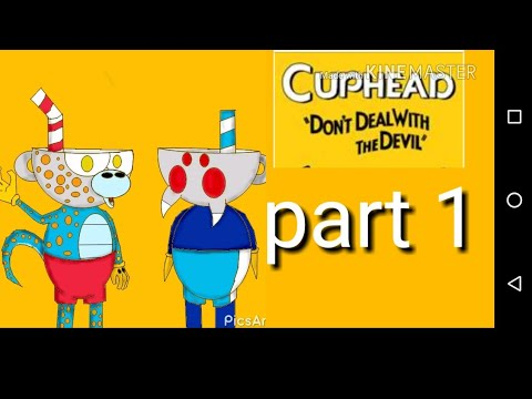 Let's play cupheads part 1 ( use our cup power)