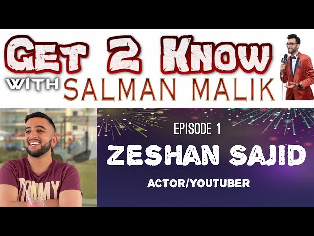 Get 2 Know Zeshan Sajid  ( My dad still wishes I was a Doctor) Hosted by Salman Malik