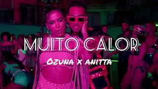 Ozuna feat. Anitta - Muito Calor (Lyric/Letra)