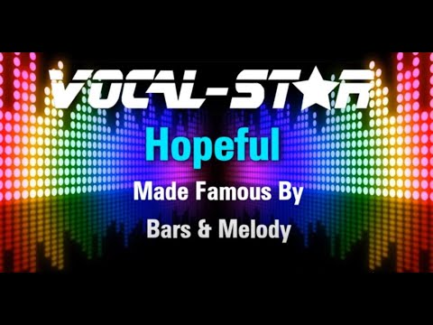 Bars & Melody - Hopeful (Karaoke Version) With Lyrics HD Vocal-Star Karaoke
