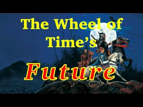 The Future of The Wheel of Time