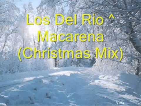 Los Del Rio ^ Macarena (Christmas Mix)