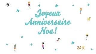 ♫ Joyeux Anniversaire Noa! ♫