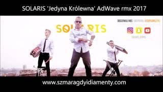 Solaris Jedyna Królewna rmx AdWave 2017 #ciepłomuzyki