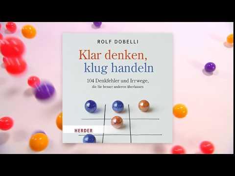 Klar denken, klug handeln: 104 Denkfehler und Irrwege, die Sie besser anderen überlassen YouTube Hörbuch Trailer auf Deutsch