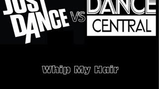 Just Dance vs. Dance Central | Whip My Hair - Willow