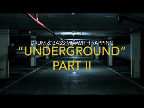 """Underground"" (Part II) ~ Drum & Bass Mix with Rapping"