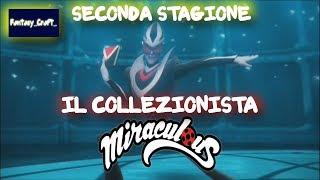 Gambar cover MIRACULOUS | 🐱 SECONDA STAGIONE IL COLLEZIONISTA -1 EPISODIO 🐱 | Le storie di Ladybug e Chat Noir