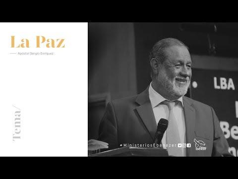 La paz – Apóstol Sergio Enríquez O. - viernes 25/08/2017
