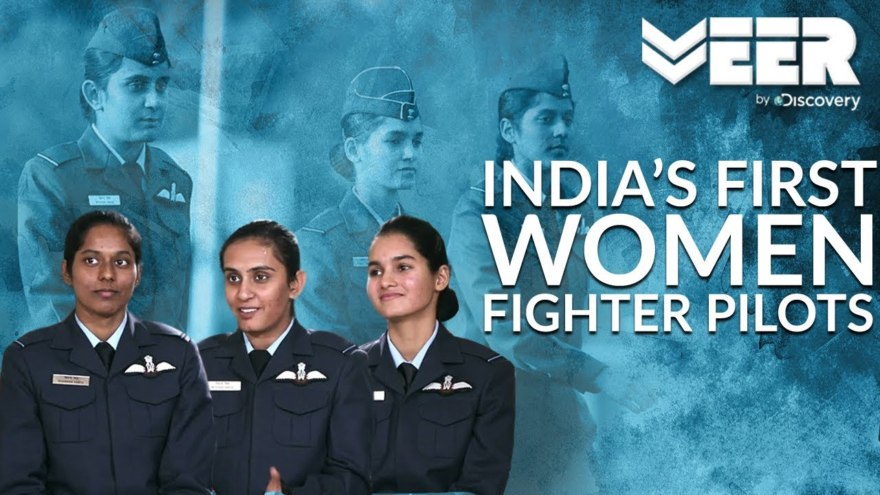 Women Fighter Pilots E1P1 Meet Indias First Ever Women Fighter Pilots Veer By Discovery