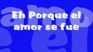 Baby Ranks ft Angel Lopez-El Amor Se Fue Lyrics(On Screen)